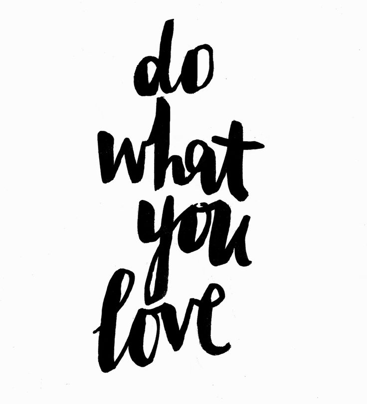 Quote: do what you love